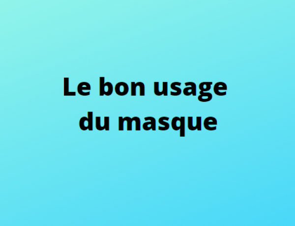 Le bon usage du masque